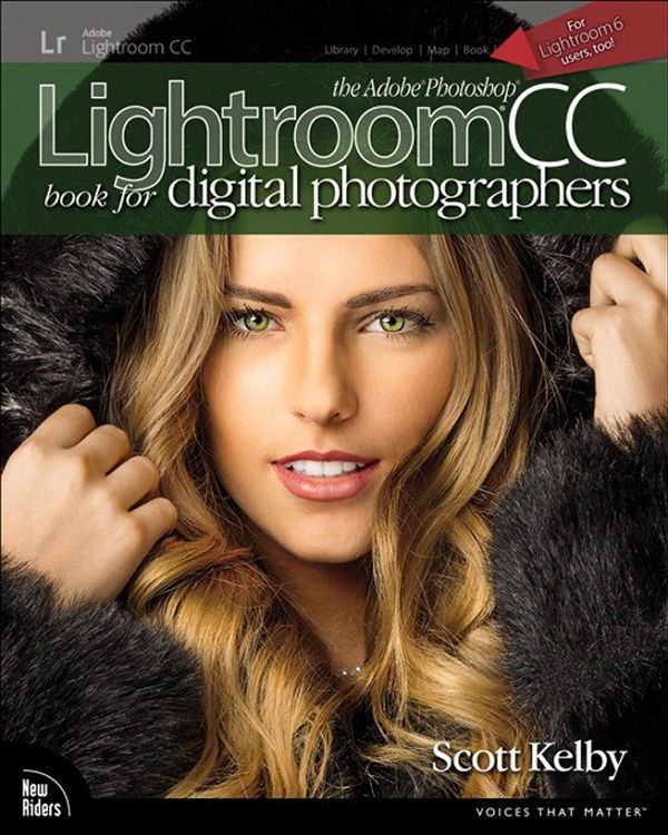 Scott Kelby. The Adobe Photoshop Lightroom CC Book for Digital...