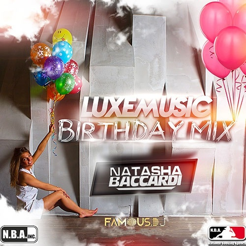 LUXEmusic Birthday Mix - DJ Natasha Baccardi (2015)