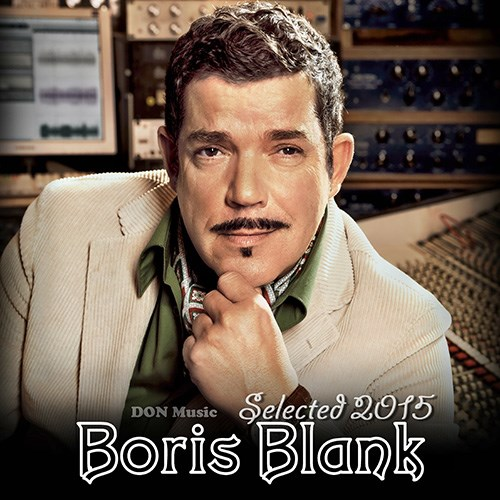 Boris Blank - Selected (2015)