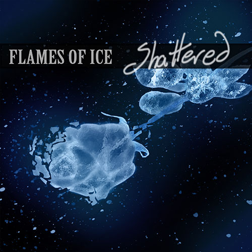 Flames Of Ice - Shattered (2014)