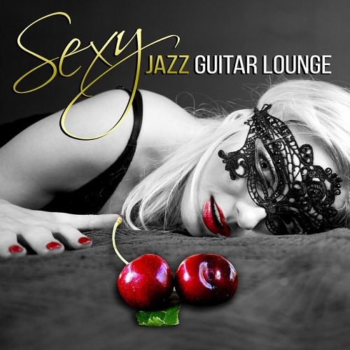 Sexy Jazz Guitar Lounge (2015)