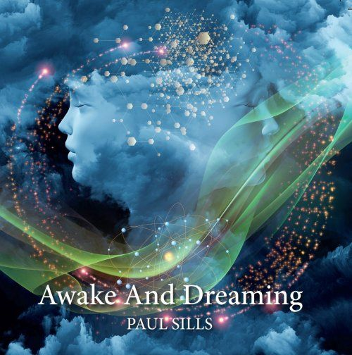 Paul Sills - Awake and Dreaming (2015)