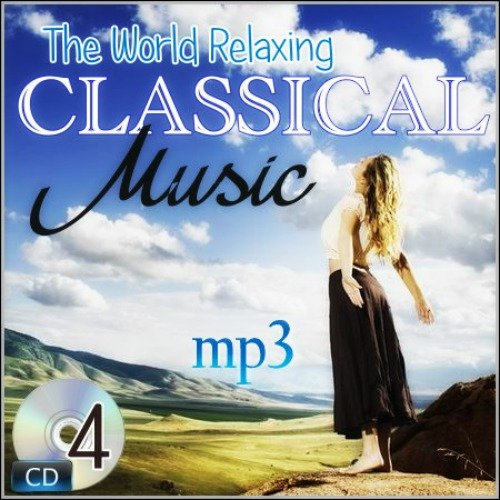 The World Relaxing Classical Music ( 4CD | MP3 | 2014 )